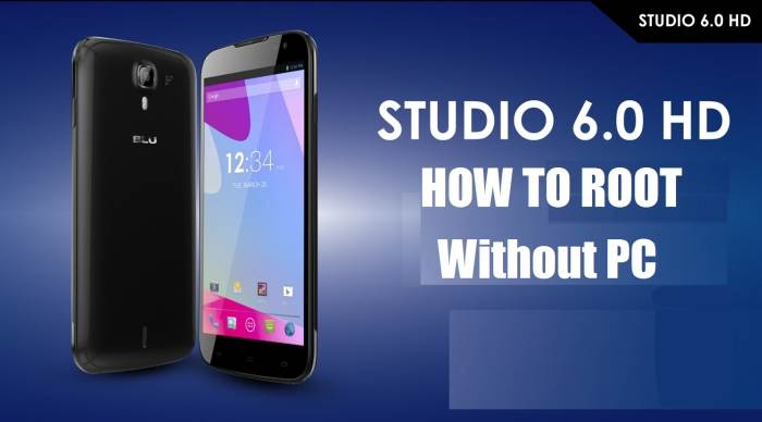 How To Root BLU Studio 6.0 HD And BLU Studio 6.0 LTE