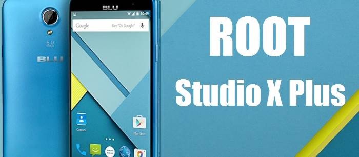 How To Root Blu Studio X Plus Without PC