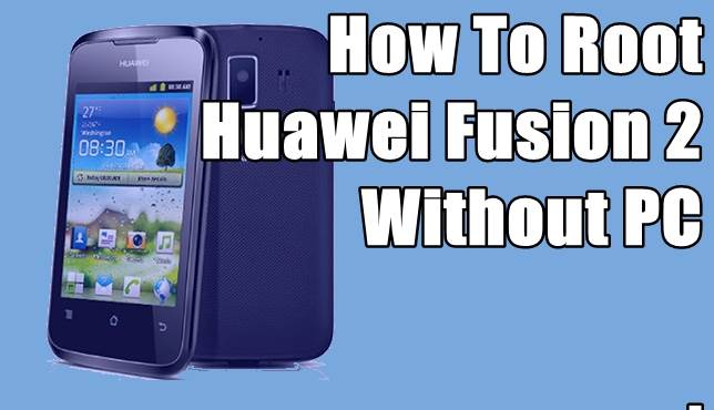 Tutorial Root Huawei Fusion 2 Without Computer