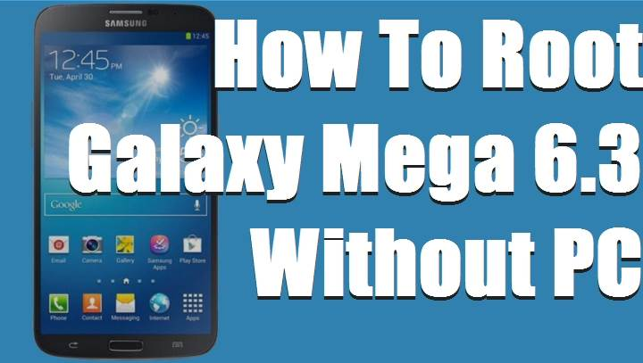 How To Root Samsung Galaxy Mega 6.3 SGH i527M Kitkat 4.4.2