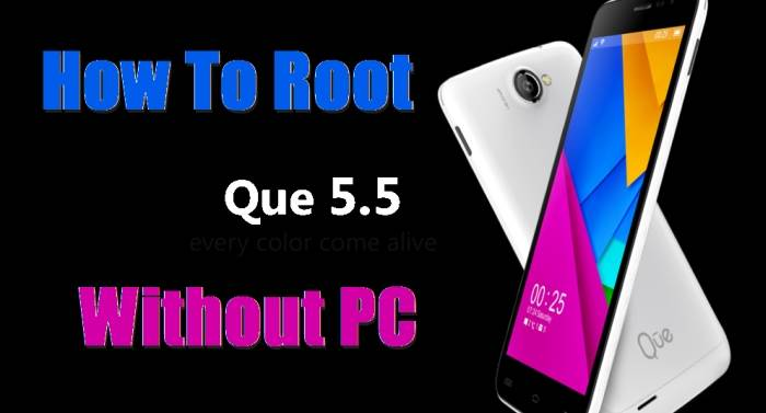 How To Root Que 5.5 Without Computer