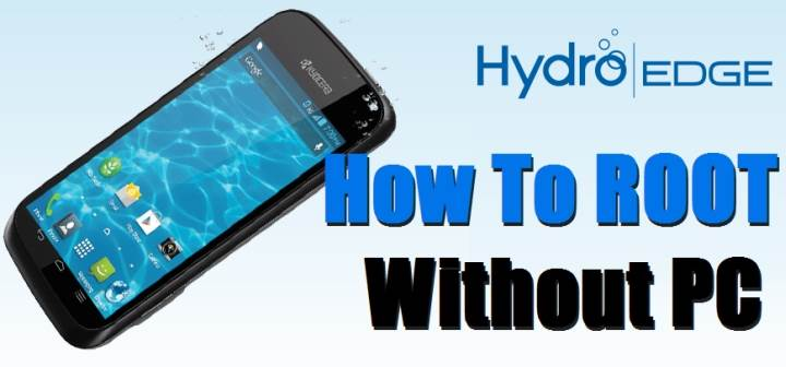 How To Root Kyocera Hydro Edge Without Computer