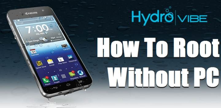 How Root Kyocera Hydro Vibe Without Computer