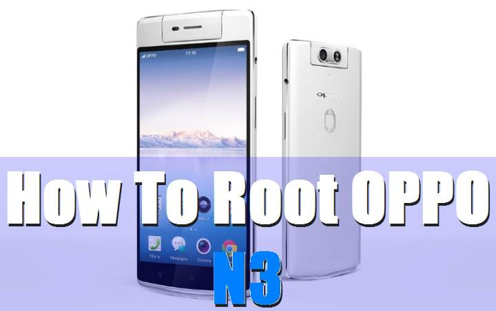How To Root Oppo N3 Without Computer