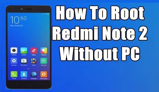 How to Easily Root Redmi Note 2/Prime and Install TWRP