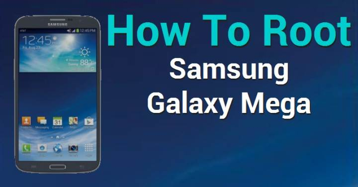 Root AT&T Samsung Galaxy Mega SGH-I527 Without PC