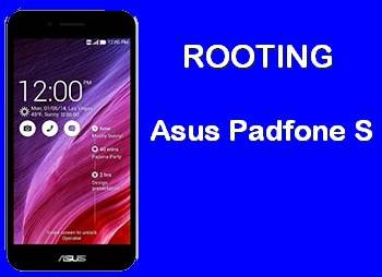 How To Root Asus Padfone S (Android 5.0) Lollipop