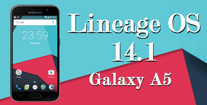 How To Install Lineage OS 14 1 Android Nougat ROM Samsung Galaxy A5