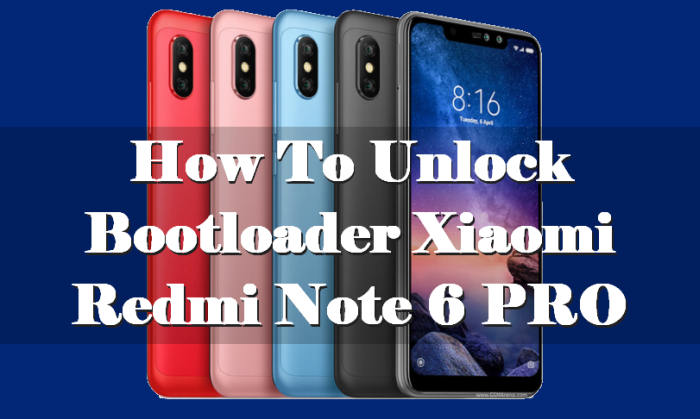 How To Unlock Bootloader Xiaomi Redmi Note 6 PRO