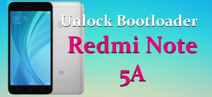 Unlock Bootloader Redmi Note 5A
