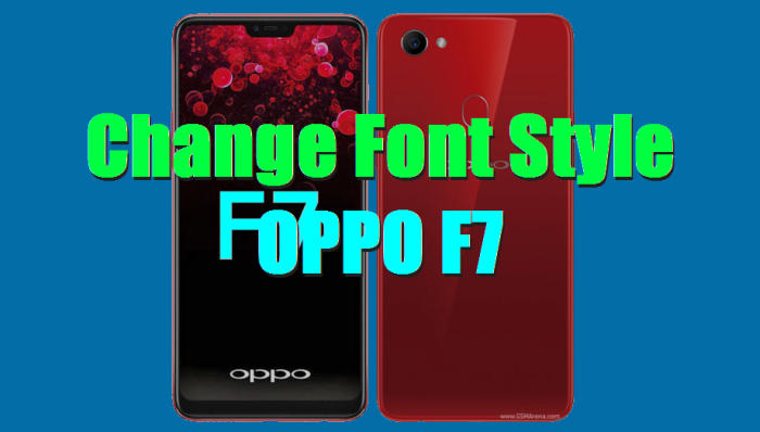 Change font style Oppo F7