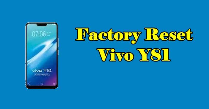 How To Reset Vivo Y81