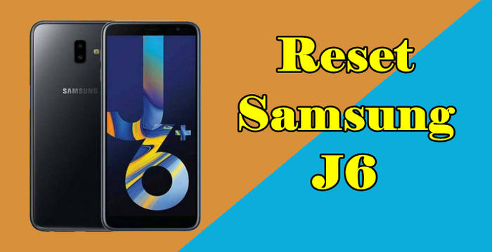 How To Reset Samsung J6