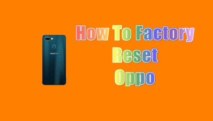 How To Factory Reset Oppo