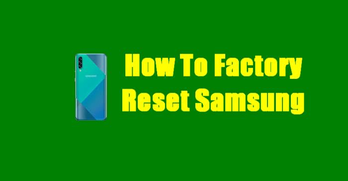 How To Factory Reset Samsung
