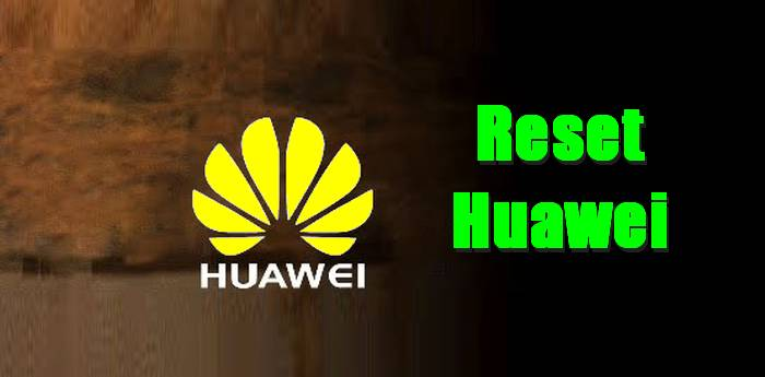 How To Reset Huawei